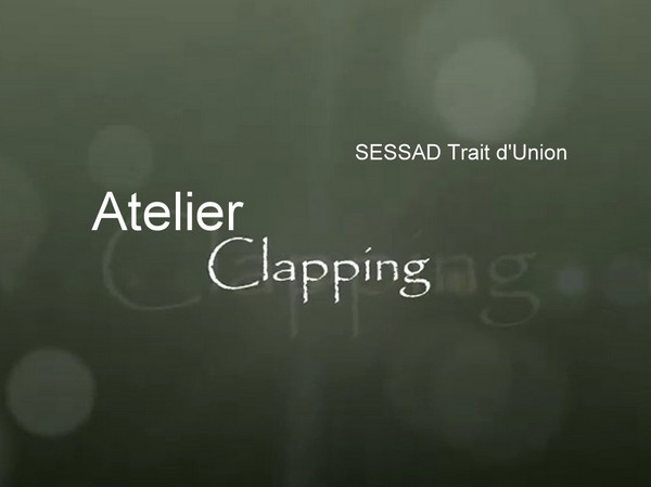 SESSAD Le Trait d'Union, Atelier CLAPPING